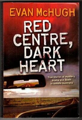 Red Centre, Dark Heart by Evan McHugh