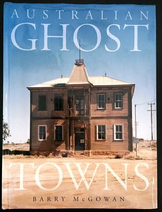 Australian Ghost Towns by Barry McGowan