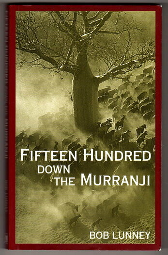 Fifteen Hundred Down the Murranji by Bob Lunney