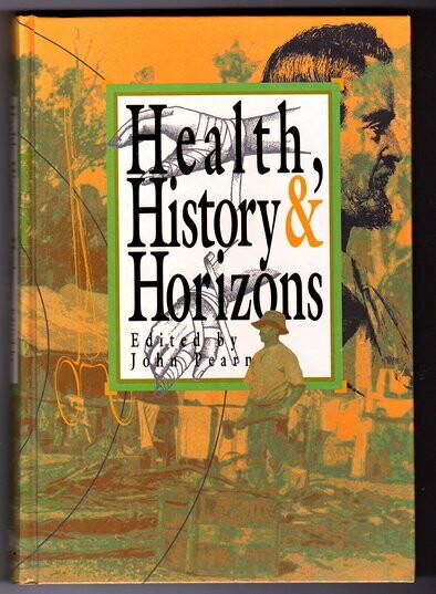 Health, History & Horizons edited by John Pearn