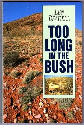 Too Long in the Bush by Len Beadell
