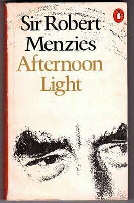 Afternoon Light: Some Memories of Men and Events by Sir Robert Menzies