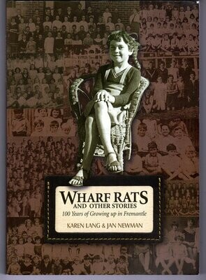 Wharf Rats and Other Stories: 100 Years of Growing up in Fremantle [South Terrace Fremantle Primary School] by Karen Lang and Jan Newman