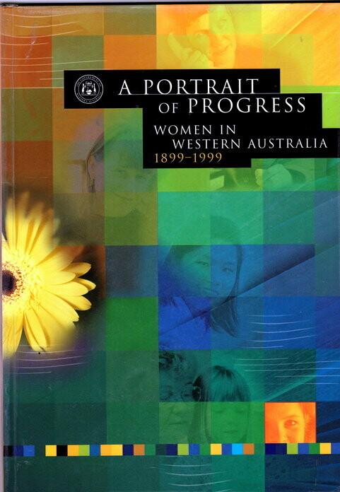 A Portrait of Progress: Women in Western Australia 1899-1999 by Diana Chase, Valerie Krantz and Jan Jackson
