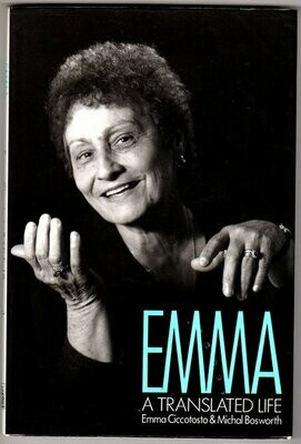 Emma: A Translated Life by Emma Ciccotosto and Michal Bosworth