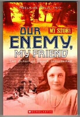 Our Enemy, My Friend: The Diary of Emma Shelldrake: My Story by Jenny Blackman