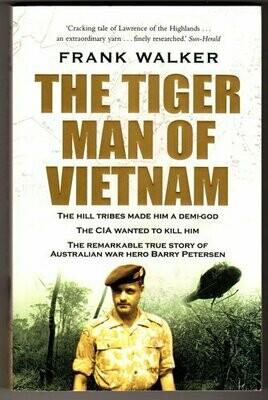 The Tiger Man of Vietnam by Frank Walker