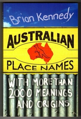 Australian Place Names by Brian Kennedy and Barbara Kennedy
