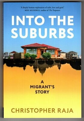 Into the Suburbs: A Migrant's Story by Christopher Raja