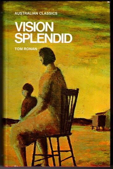 Vision Splendid (Australian Classics Series) by Tom Ronan