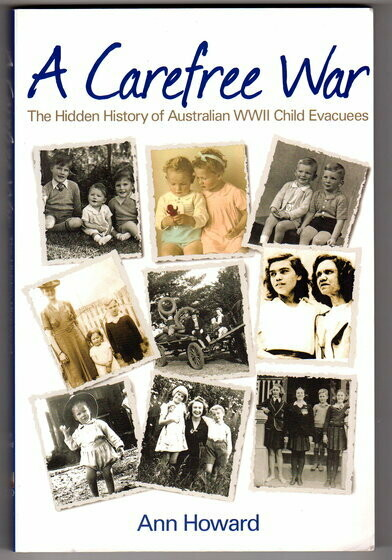 A Carefree War: The Hidden History of Australian WWII Child Evacuees by Ann Howard