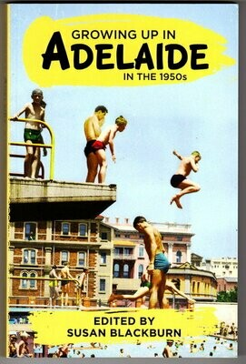 Growing Up in Adelaide in the 1950's edited by Susan Blackburn