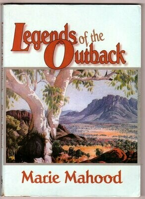 Legends of the Outback by Marie Mahood