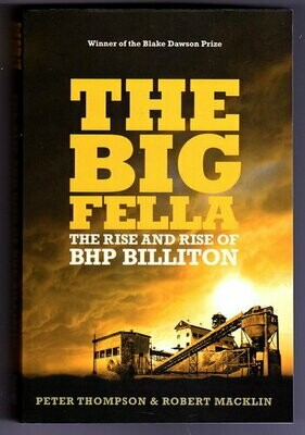 The Big Fella: The Rise and Rise of BHP Billiton by Peter Thompson and Robert Macklin