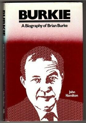 Burkie: A Biography of Brian Burke by John Hamilton