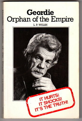 Geordie: Orphan of the Empire by Lionel Welsh