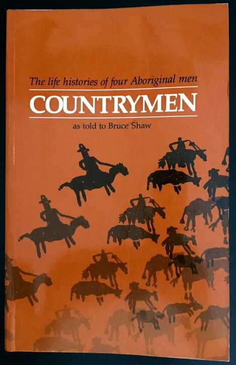 Countrymen: The Life Histories of Four Aboriginal Men as Told to Bruce Shaw