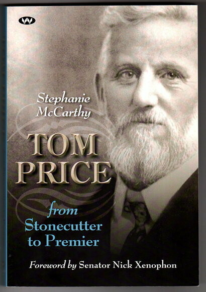 Tom Price: From Stonecutter to Premier by Stephanie McCarthy