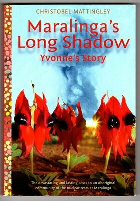 Maralinga's Long Shadow: Yvonne's Story by Christobel Mattingley