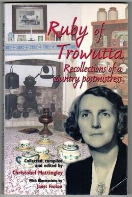 Ruby of Trowutta: Recollections of a Country Postmistress collected, compiled and edited by Christobel Mattingley