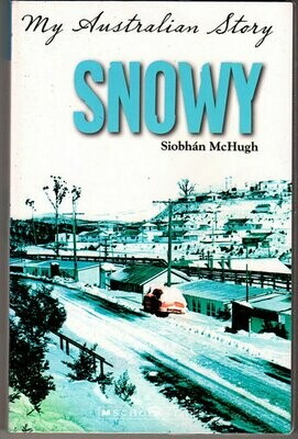 My Australian Story: Snowy: The Diary of Eva Fischer, Cabramura, 1958-1959 by Siobhan McHugh
