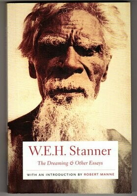 The Dreaming & Other Essays by W E H Stanner