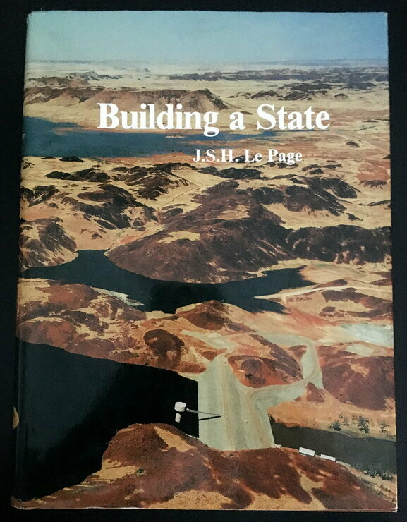 Building a State: The Story of the Public Works Department of Western Australia, 1829-1985 by J S H Le Page