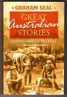 Great Australian Stories: Legends, Yarns and Tall Tales by Graham Seal