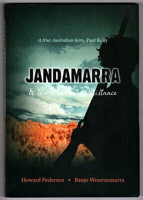 Jandamarra and the Bunuba Resistance by Howard Pedersen and Banjo Woorunmurra