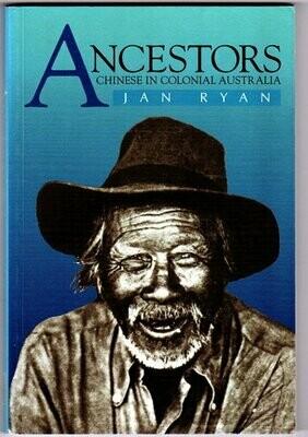 Ancestors: Chinese in Colonial Australia by Jan Ryan