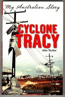Cyclone Tracy [The Diary of Ryan Turner, Darwin 1974] My Australian Story by Alan Tucker