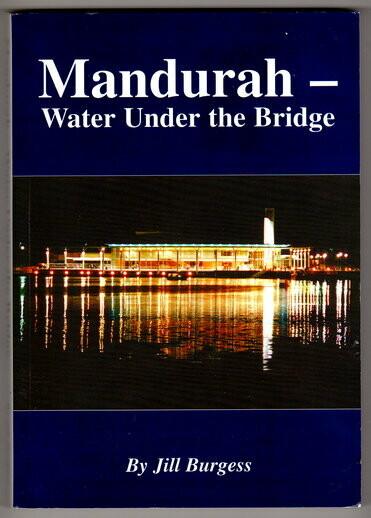 Mandurah: Water Under the Bridge by Jill Burgess