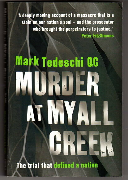Murder at Myall Creek: The Trial That Defined a Nation by Mark Tedeschi