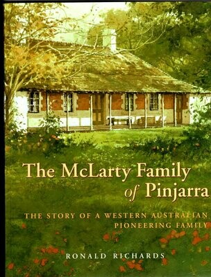The McLarty Family of Pinjarra: The Story of a Western Australian Pioneering Family by Ronald Richards