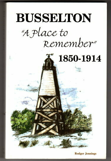 Busselton: A Place to Remember 1850 - 1914 by Rodger Jennings