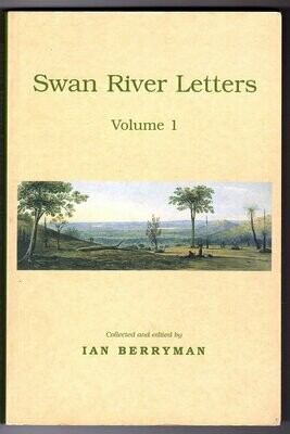 Swan River Letters: Volume 1 collected and edited by Ian Berryman