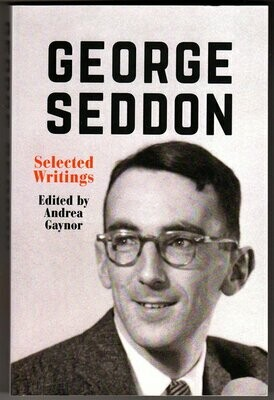 George Seddon: Selected Writings edited by Andrea Gaynor