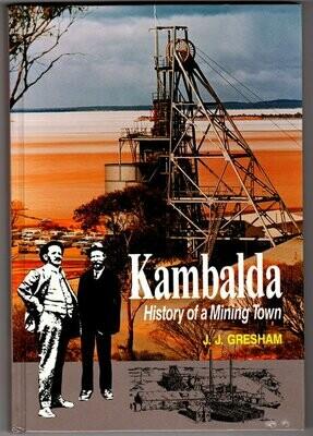 Kambalda: History of a Mining Town by J J Gresham