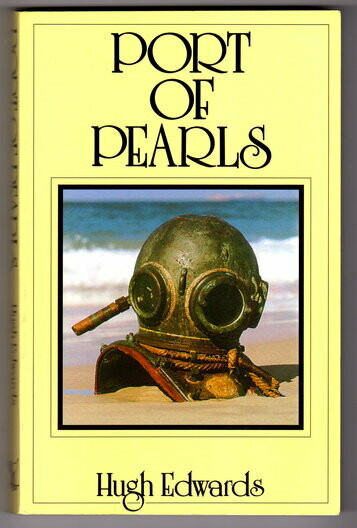 Port of Pearls: Broome's First 100 Years by Hugh Edwards
