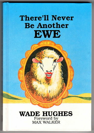 There'll Never Be Another Ewe by Wade Hughes