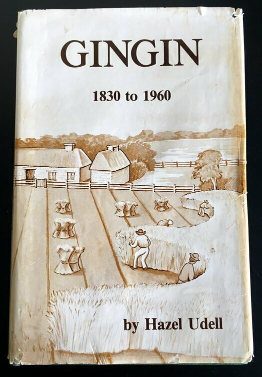 A History of Gingin 1830 to 1960 by Hazel Udell