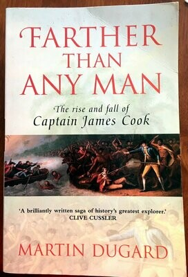 Farther Than Any Man: The Rise and Fall of Captain James Cook by Martin Dugard