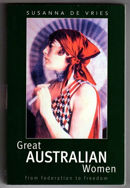 Great Australian Women: From Federation to Freedom by Susanna De Vries