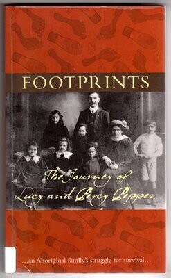 Footprints: the Journey of Lucy and Percy Pepper: An Aboriginal Family's Struggle for Survival by Simon Flagg and Sebastian Gurciullo