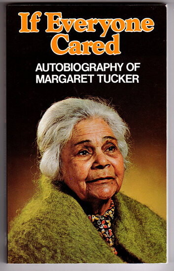 If Everyone Cared: Autobiography of Margaret Tucker, MBE