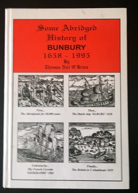 Some Abridged History of Bunbury: 1658 - 1995 by Thomas Niel O'Brien
