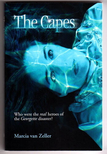 The Capes: Who Were the Real Heroes of the Georgette Disaster? by Marcia van Zeller