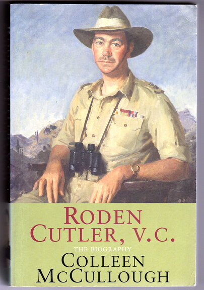 Roden Cutler, V C: The Biography by Colleen McCullough