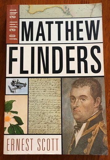 The Life of Matthew Flinders by Ernest Scott