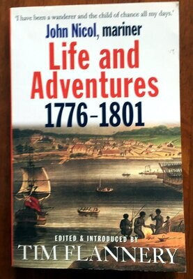 John Nicol, Mariner: Life and Adventures 1776-1801 edited and introduced by Tim Flannery